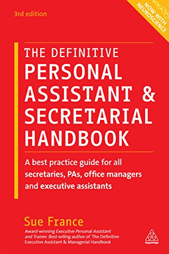 The Definitive Personal Assistant & Secretarial Handbook: A Best Practice Guide for All Secretaries, PAs, Office Managers and Executive Assistants (English Edition)