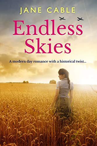 Endless Skies: A modern day romance with a historical twist... by [Jane Cable]