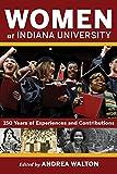 Women at Indiana University: 150 Years of...