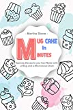 Mug Cake in Minutes: Speedy Desserts you Can Make with a Mug and a Microwave Oven (English Edition)