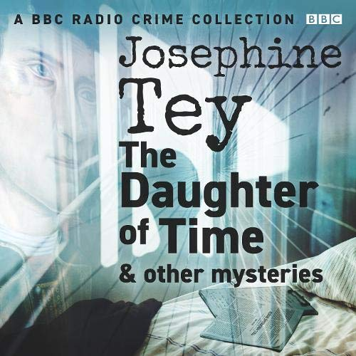 Josephine Tey: The Daughter of Time & Other Mysteries cover art