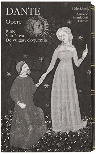 Opere. Rime, Vita Nova, De vulgari eloquentia (Vol. 1)