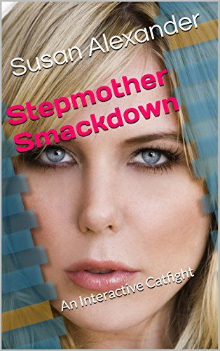 Stepmother Smackdown: An Interactive Catfight (English Edition)