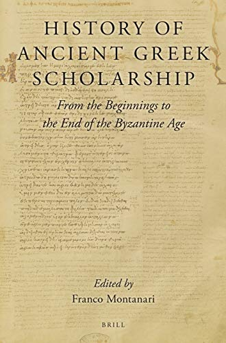 History of Ancient Greek Scholarship: From the Beginnings to the End of the Byzantine Age