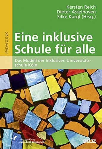 Eine inklusive Schule für alle: Das Modell der Inklusiven Universitätsschule Köln