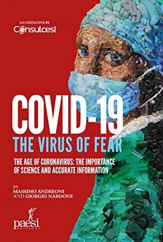 Covid-19 The virus of fear: The age of Coronavirus: the importance of science and accurate information (English Edition)