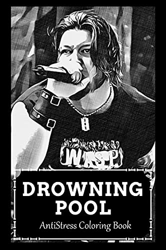 AntiStress Coloring Book: Over 45+ Drowning Pool Inspired Designs That Will Lower You Fatigue, Blood Pressure and Reduce Activity of Stress Hormones