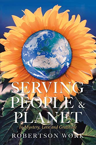 Serving People & Planet: In Mystery, Love and Gratitude