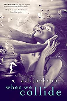 When We Collide by [A.L. Jackson]