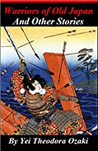Warriors of Old Japan - And Other Stories