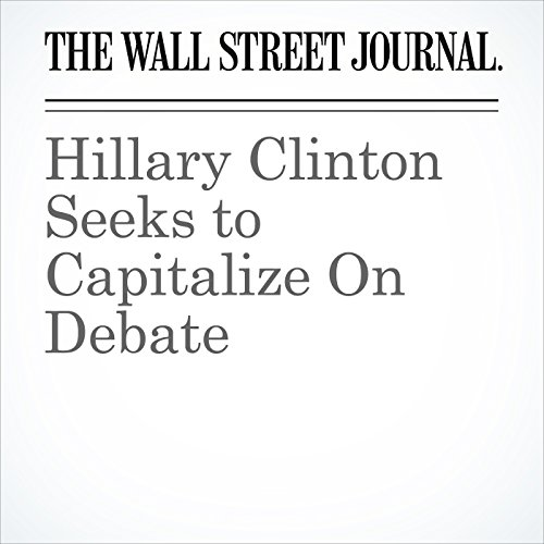Hillary Clinton Seeks to Capitalize On Debate audiobook cover art