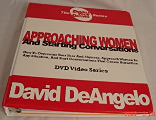 Approaching Women and Starting Conversations: How to Overcome Your Fear and Shyness, Approach Women in Any Situation, and Start Conversations That Create Attraction (Double Your Dating Series)