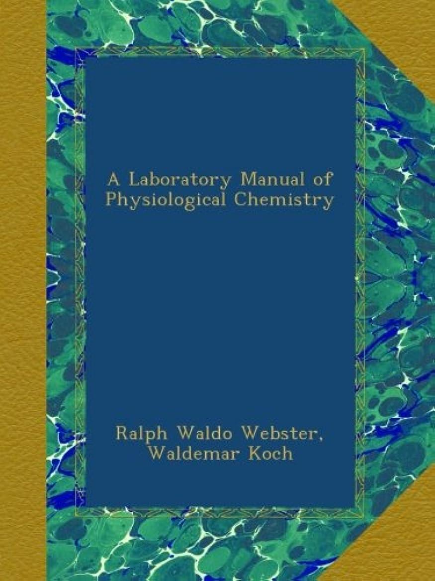 指紋言い直す浅いA Laboratory Manual of Physiological Chemistry