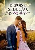 Depois da sedução, o amor (BOX: Conto + Livro)
