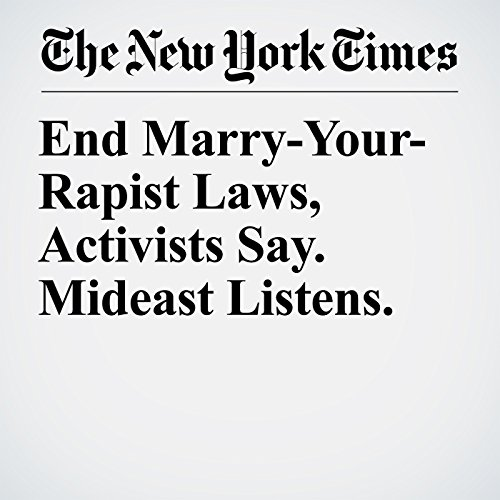 End Marry-Your-Rapist Laws, Activists Say. Mideast Listens. copertina