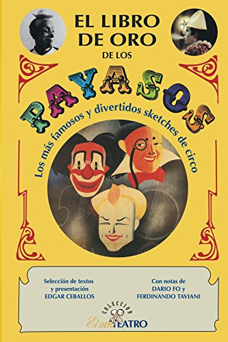 El libro de oro de los payasos (Catálogo de Libros de Artes Escénicas de Escenología Ediciones)