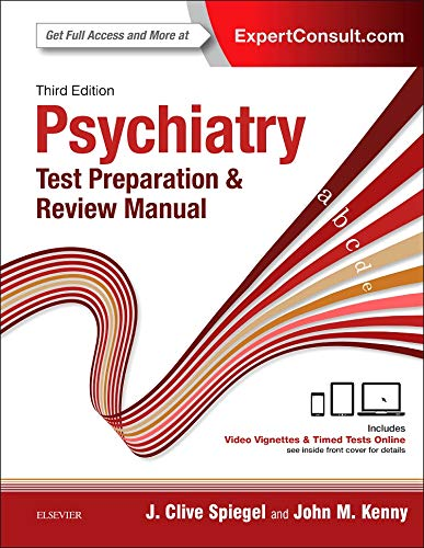 Compare Textbook Prices for Psychiatry Test Preparation and Review Manual 3 Edition ISBN 9780323396158 by Spiegel MD, J Clive,Kenny MD, John M.
