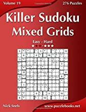 Killer Sudoku Mixed Grids - Easy to Hard - Volume 19 - 276 Puzzles