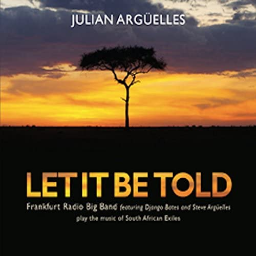 Julian Arguelles feat. Frankfurt Radio Big Band, Django Bates & Steve Arguelles