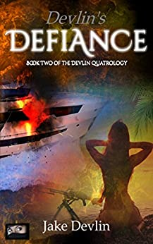 [Jake Devlin]のDevlin's Defiance: Book Two of the Devlin Quatrology (English Edition)