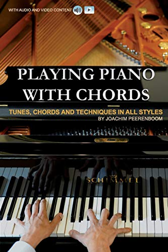 Playing Piano with Chords: Tunes, Chords and Techniques in all Styles