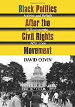 Black Politics After the Civil Rights Movement: Activity and Beliefs in Sacramento, 1970-2000