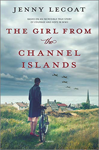 Compare Textbook Prices for The Girl from the Channel Islands: A WWII Novel Original Edition ISBN 9781525811494 by Lecoat, Jenny