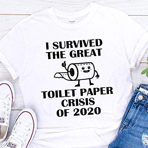 Great Toilet Paper Crisis Funny Coronavirus Pandemic T-Shirt For Men Women Adults