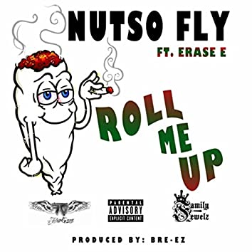 Roll Me Up (feat. Erase E)