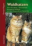 Waldkatzen: Maine-Coon Katze, Sibirische Katze, Norwegische Waldkatze mit Neva Masquarade und Türkisch Van von Ortrun Wagner (15. Oktober 2009) Gebundene Ausgabe