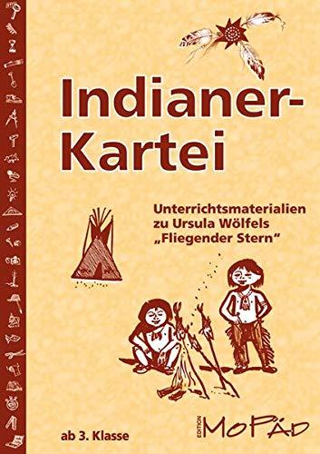 Indianerkartei: Unterrichtsmaterialien zu Ursula Wölfels