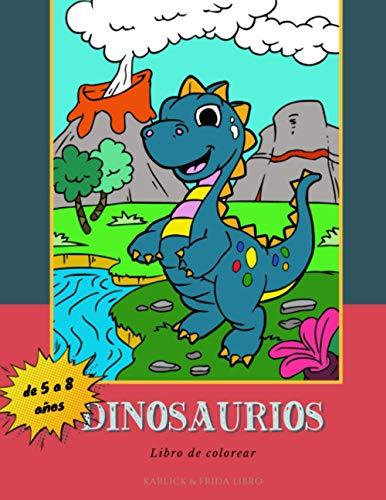 Dinosaurios: Libro de colorear para nios de 5 a 8 aos. 30 dibujos de dinosaurios escenificados para colorear. Grficos adaptados a la motricidad e imaginacin de los ms pequeos.