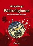 Burkhard Weitz: Nachgefragt: Weltreligionen