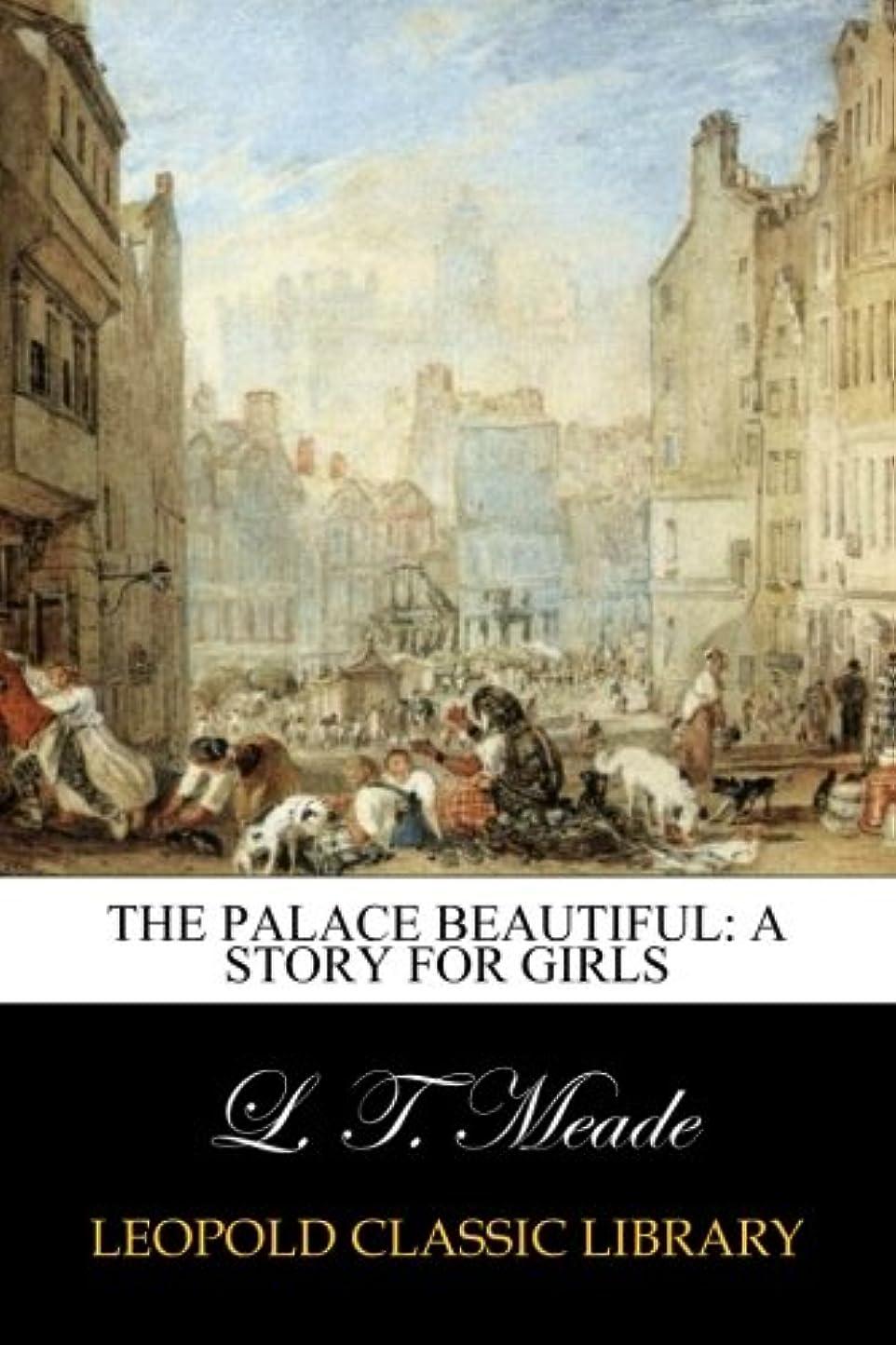 学部配当ゲームThe Palace Beautiful: A Story for Girls