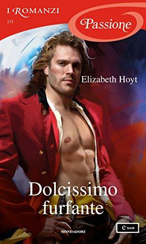Dolcissimo furfante (I Romanzi Passione) (Serie Maiden Lane Vol. 9)