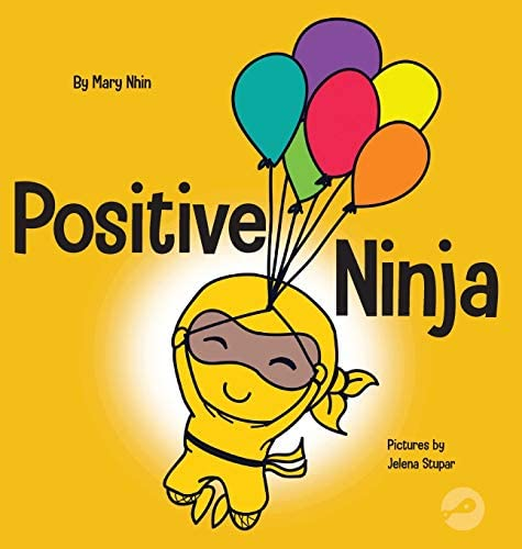 Positive Ninja A Children s Book About Mindfulness and Managing Negative Emotions and Feelings product image