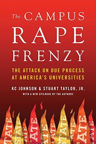 The Campus Rape Frenzy: The Attack on Due Process at America's Universities (English Edition)