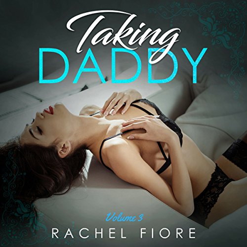Taking Daddy Volume III: Taboo Erotic Step Romance cover art