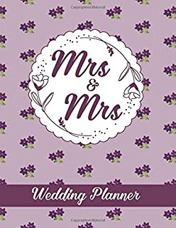 Mrs & Mrs Wedding Planner: Planning Book and Organizer for Same Sex Lesbian Couple. Brides Notebook with Coloring Flourish Elements on Each Page. ... Notes (Helping to Prepare for Special Event)