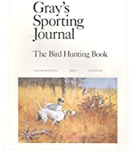 Gray's Sporting Journal: The Bird Hunting Book: Volume Seventeen Issue 4 August 1992