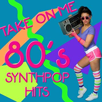 Take on Me: 80's Synthpop Hits