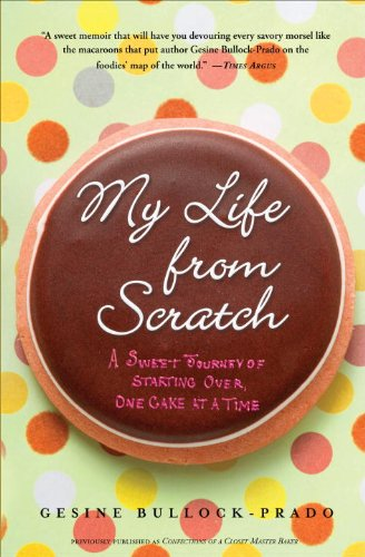 My Life from Scratch: A Sweet Journey of Starting Over, One Cake at a Time (English Edition)