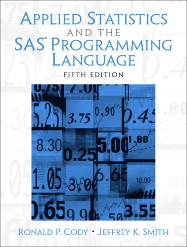Compare Textbook Prices for Applied Statistics and the SAS Programming Language 5 Edition ISBN 9780131465329 by Cody, Ron,Smith, Jeffrey