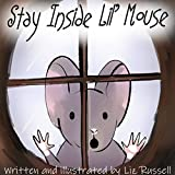 Stay Inside Lil' Mouse