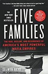 Five Families The Rise Decline and Resurgence of America s Most Powerful Mafia Empires