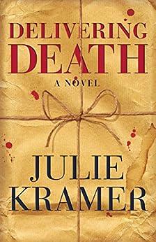 Delivering Death: A Novel (Riley Spartz Book 6) by [Julie Kramer]