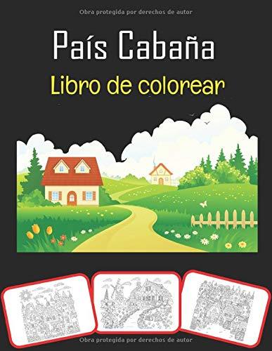 País Cabaña Libro de colorear: Hermoso país Cabañas, libro para colorear y aprendizaje con diversión para niños (60 páginas y 30 imágenes)