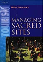 Managing Sacred Sites: Service Provision And the Visitor (Tourism, Leisure & Recreation Ser. Service Provision and Vis)