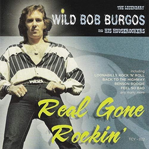 Wild Bob Burgos & his Houserockers