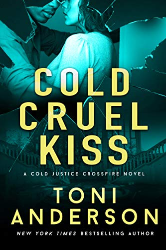 Cold Cruel Kiss: A heart-stopping and addictive romantic thriller (Cold Justice - Crossfire: FBI Romantic Suspense Book 4) (English Edition)
